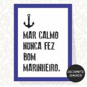Mar Calmo Nunca Fez Bom Marinheiro - 2