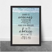QUANDO OS OCEANOS SUBIREM, MINHA ALMA REPOUSARÁ NO TEU ABRAÇO. POIS EU SOU TEU E TU ÉS MEU.