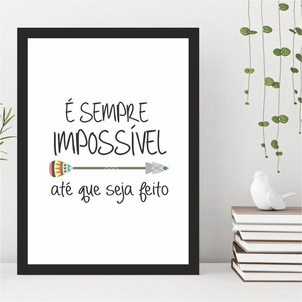 É Sempre Impossível Até que Seja Feito