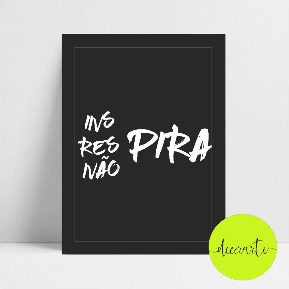 INS PIRA RES PIRA NÃO PIRA