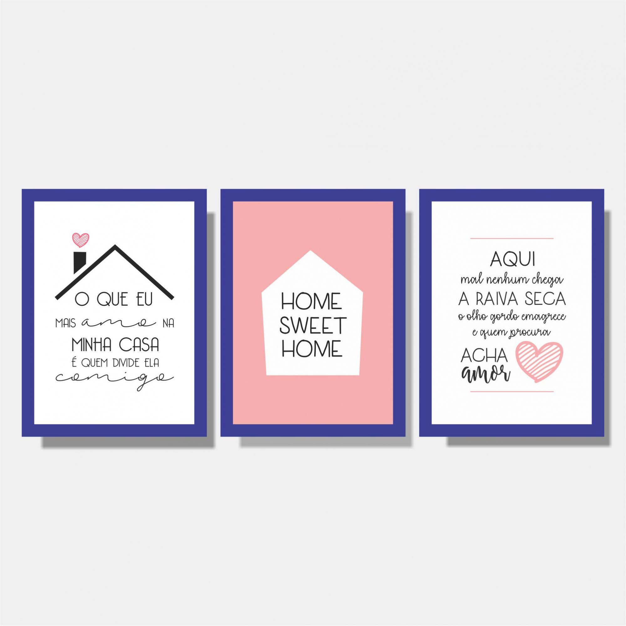 Kit O que eu mais amo + Home Sweet Home + Aqui Mal Nenhum Chega