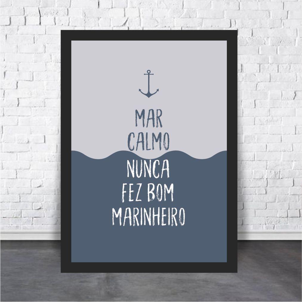 Mar Calmo Nunca Fez Bom Marinheiro