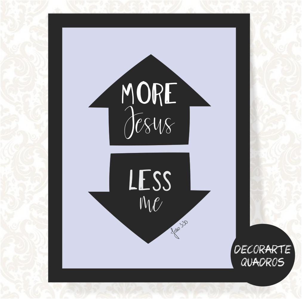 MORE JESUS, LESS ME - JOÃO3:30