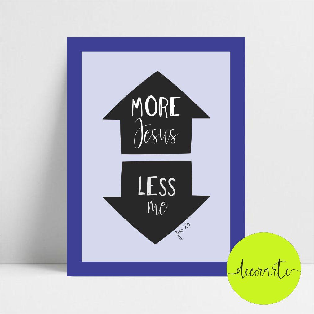 MORE JESUS, LESS ME - JOÃO 3:30