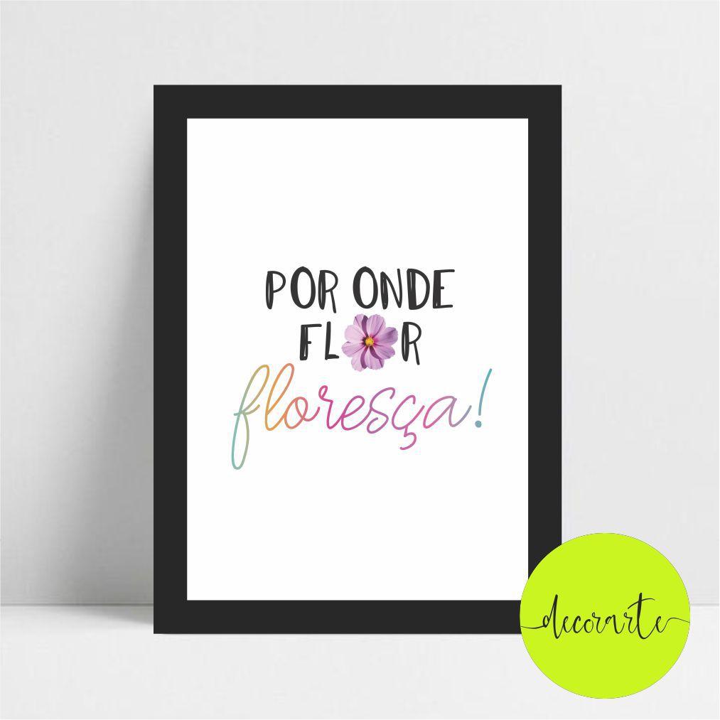 Por Onde Flor, Floresça!