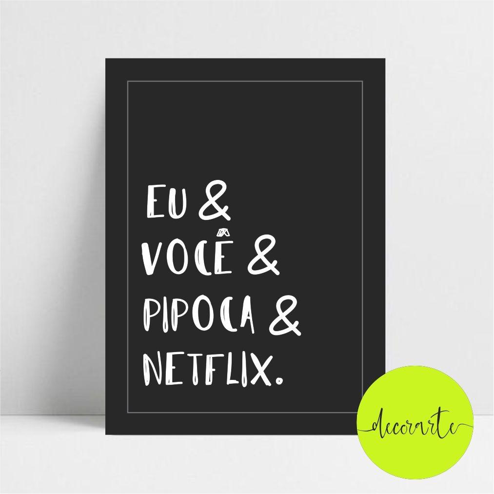 Quadro Decorativo Eu & Você & Pipoca & Netflix.