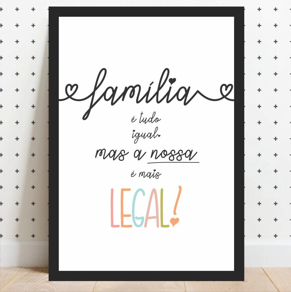 Quadro Decorativo Família é Tudo Igual Mas a Nossa é Mais Legal
