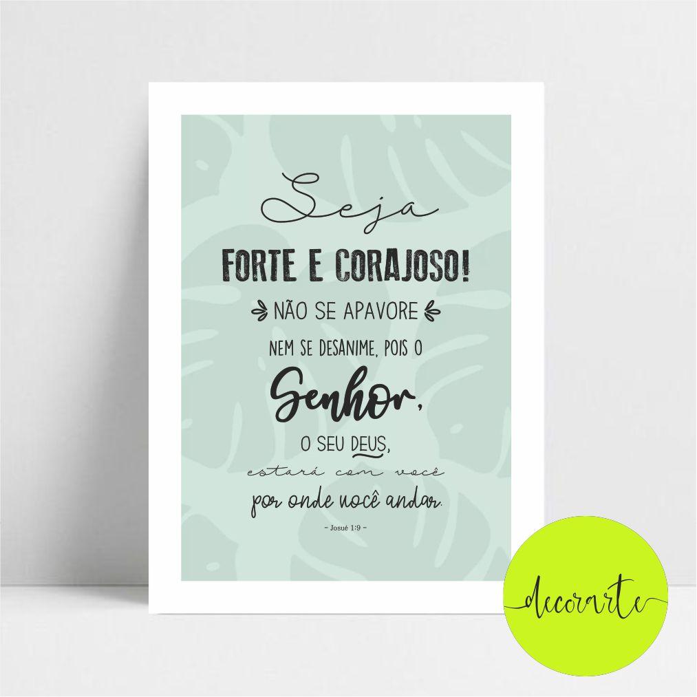 Quadro Decorativo Josué 1:9 Seja Forte e Corajoso, Não se Apavore Nem Desanime