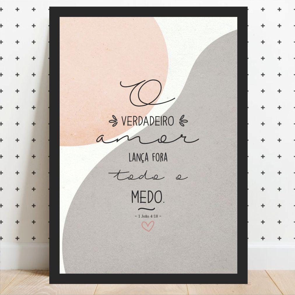 Quadro Decorativo O Verdadeiro Amor Lança Fora Todo o Medo 1 João 4:18