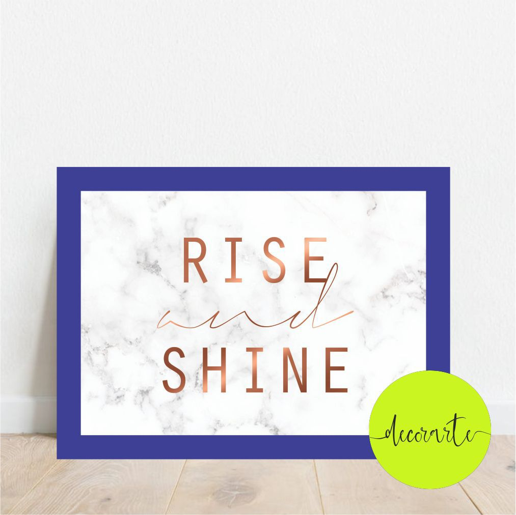 RISE AND SHINE /  LEVANTE-SE E BRILHE
