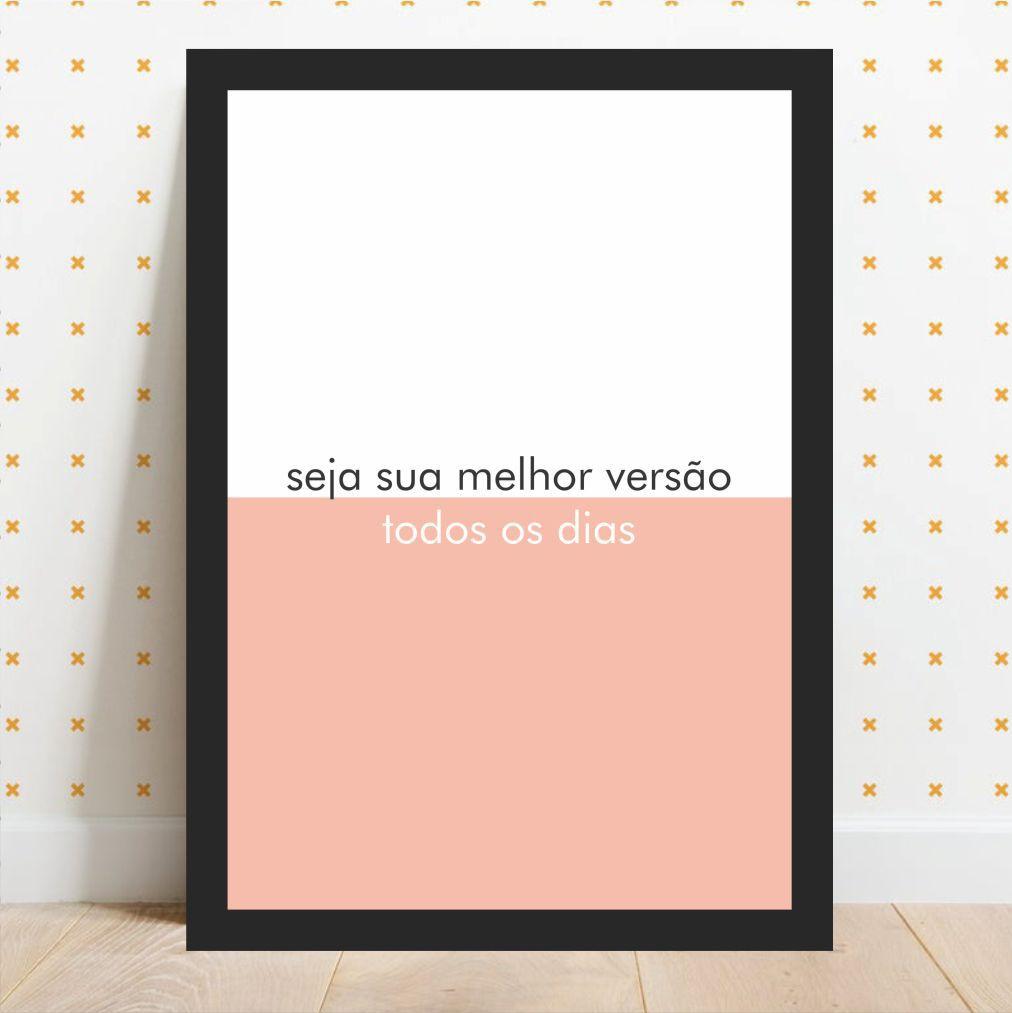 SEJA SUA MELHOR VERSÃO TODOS OS DIAS