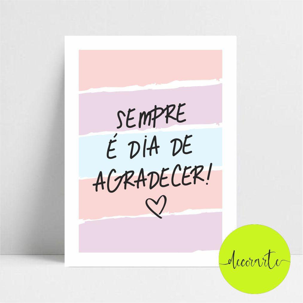 SEMPRE É DIA E AGRADECER !