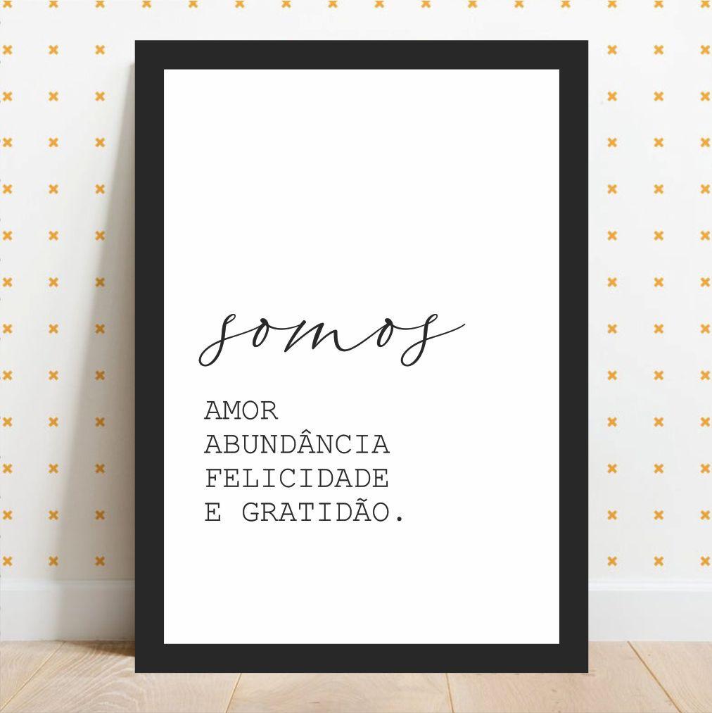 SOMOS AMOR ABUNDÂNCIA FELICIDADE E GRATIDÃO - Fundo Branco
