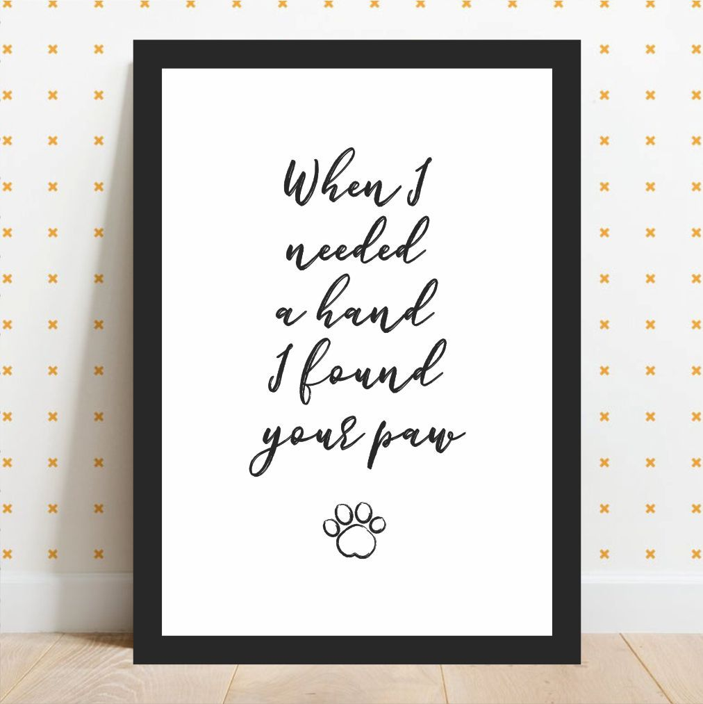 When I Needed a Hand I Found Your Paw / Quando Eu Precisava De Uma Mão, Encontrei Sua Pata
