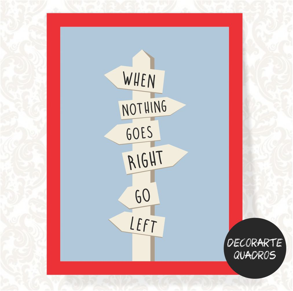 When Nothing Goes Right Go Left