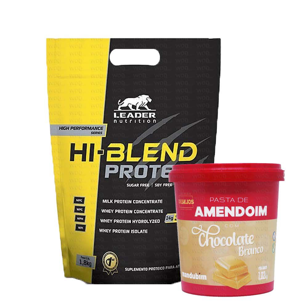 Kit Hi-Blend Protein 1,8kg Leader Nutrition +  Pasta de Amendoim com Chocolate Branco 1,02kg Mandubim
