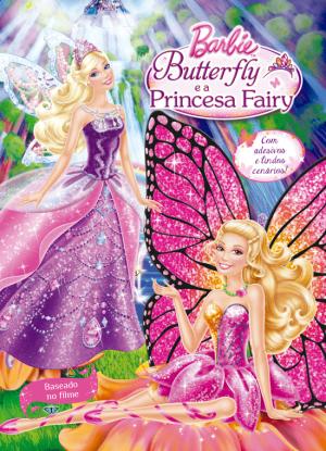 Barbie Butterfly e a Princesa Fairy - Ciranda Cultural