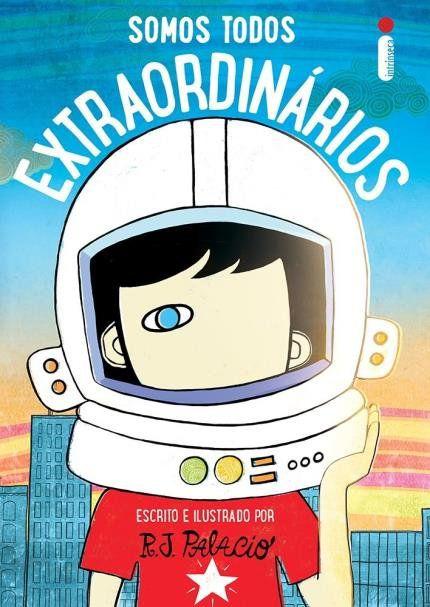 Somos Todos Extraordinários - R.J.Palacio