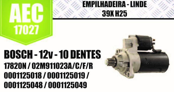 Motor de arranque EMPILHADEIRA LINDE 39X H25 BOSCH 12V 10 DENTES 17820N 02M911023A 02M911023M C F R 0001125018 0001125019 0001125048 0001125049 AEC17027