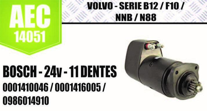 Motor de arranque VOLVO SÉRIE B12 F10 NNB VOLVO TAND 63 N88 BOSCH 24V 11 DENTES 0001410046 000146005 0986014910 AEC14051