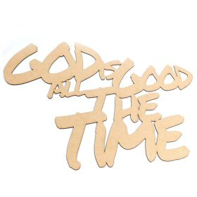 Frase Decorativa God Is Good All The MDF Cru 40x35cm