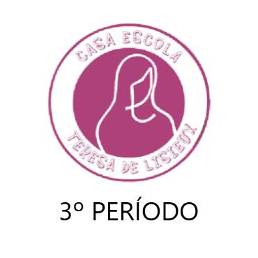 Casa Escola Teresa de Lisieux - 3º  Período