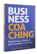Business Coaching - Empresas e líderes que mudam o mundo