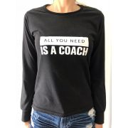 Camiseta Feminina - All you need is a Coach