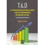 T & D e a Mensuaração de Resultados e Roi de Treinamento Integrado ao Bsc