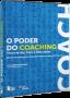 O Poder do Coaching - Ferramentas, foco e resultados