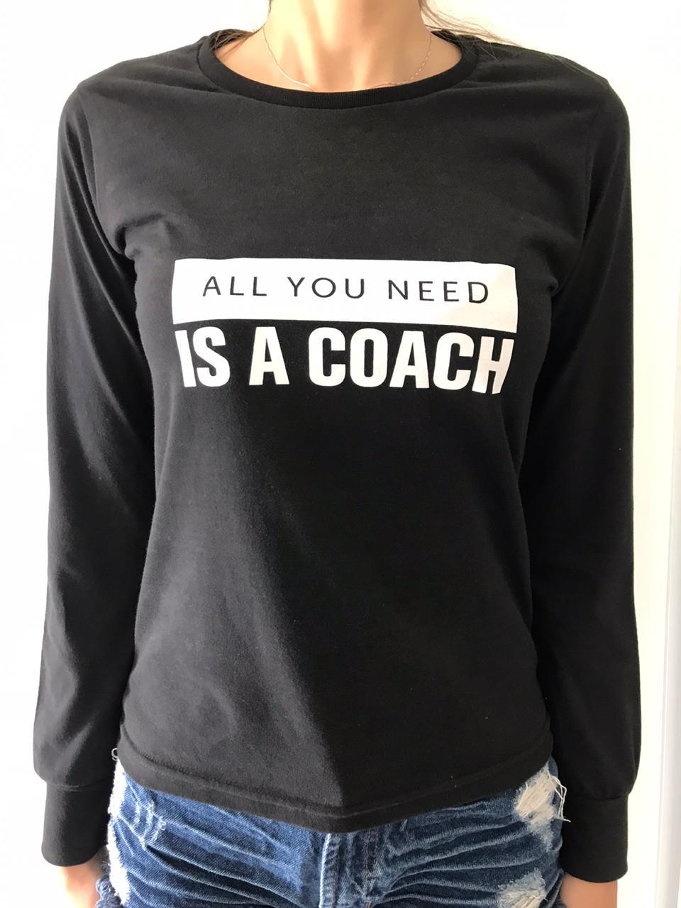 Camiseta Feminina - All you need is a Coach
