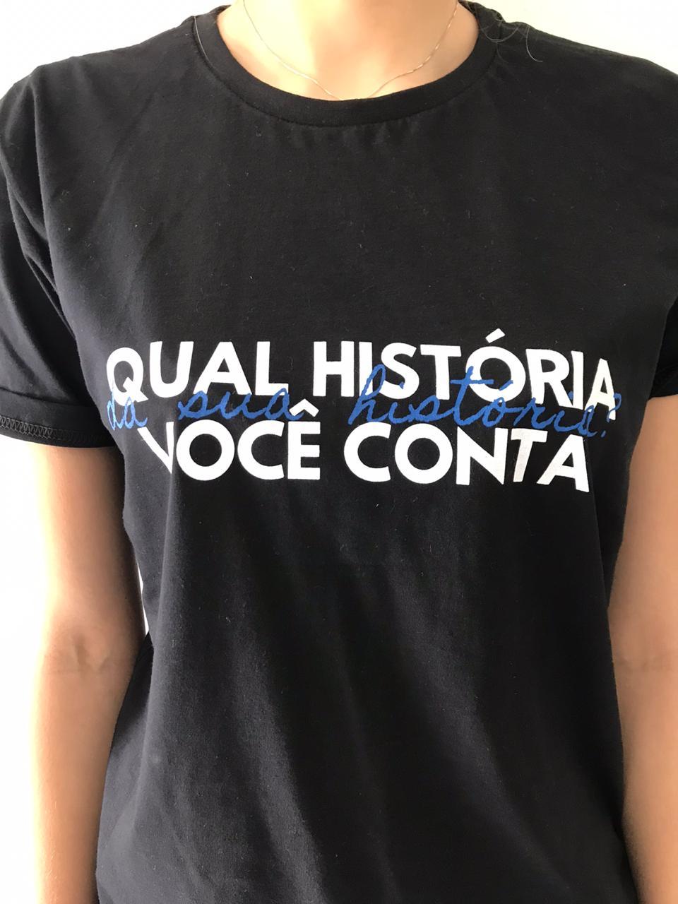 Camiseta Feminina - Qual História Você Conta da sua História