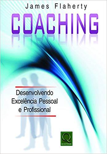 Coaching - Desenvolvendo Excelência Pessoal e Profissional