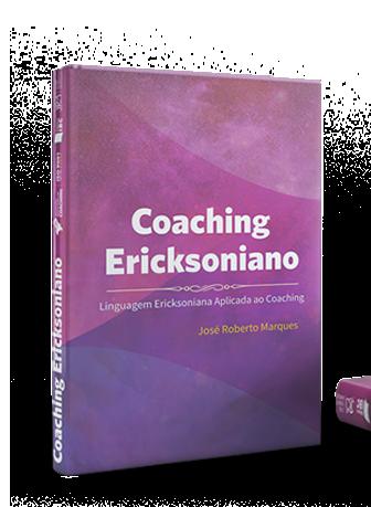 Coaching Ericksoniano - Linguagem Ericksoniana aplicada ao Coaching