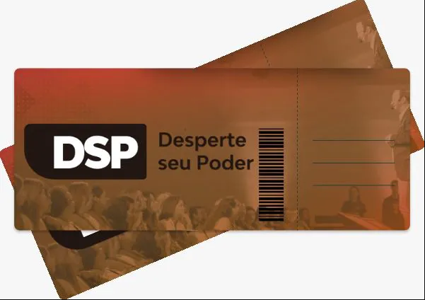 DSP Presencial - Desperte seu Poder - Evento Presencial - Vaga Dupla