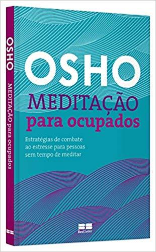 Meditação Para Pessoas Ocupadas - Osho