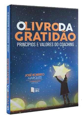 O Livro da Gratidão - Os princípios e valores do Coaching