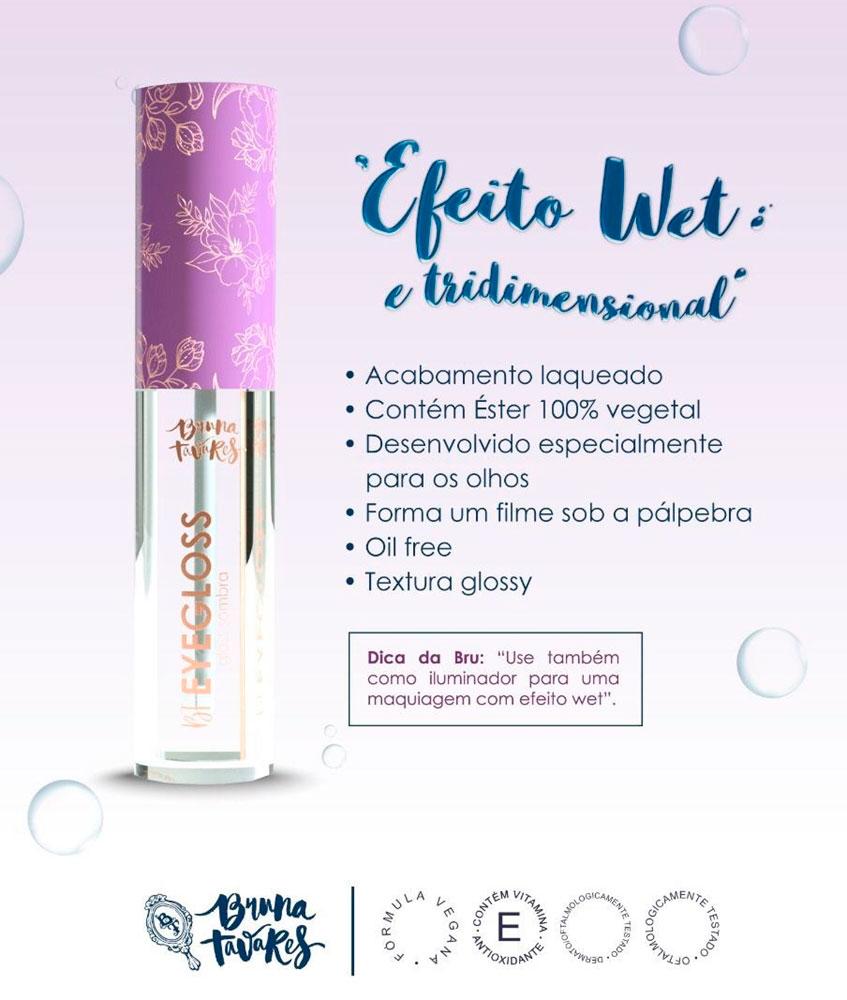 BT Eyegloss Glass Bruna Tavares  - Caroline Gil Cosméticos