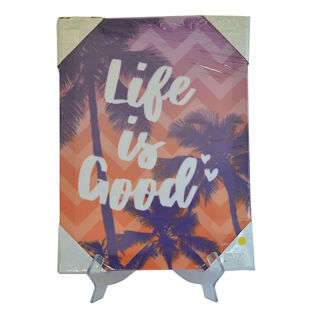 Quadro de Tecido 30x40 - Life Is Good
