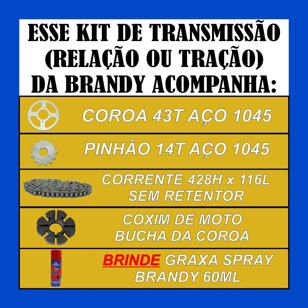 KIT RELAÇÃO TRANSMISSÃO MOTO SUZUKI EN 125 YES SE TRAÇÃO + COXIM BUCHA DA COROA + GRAXA SPRAY 60ml