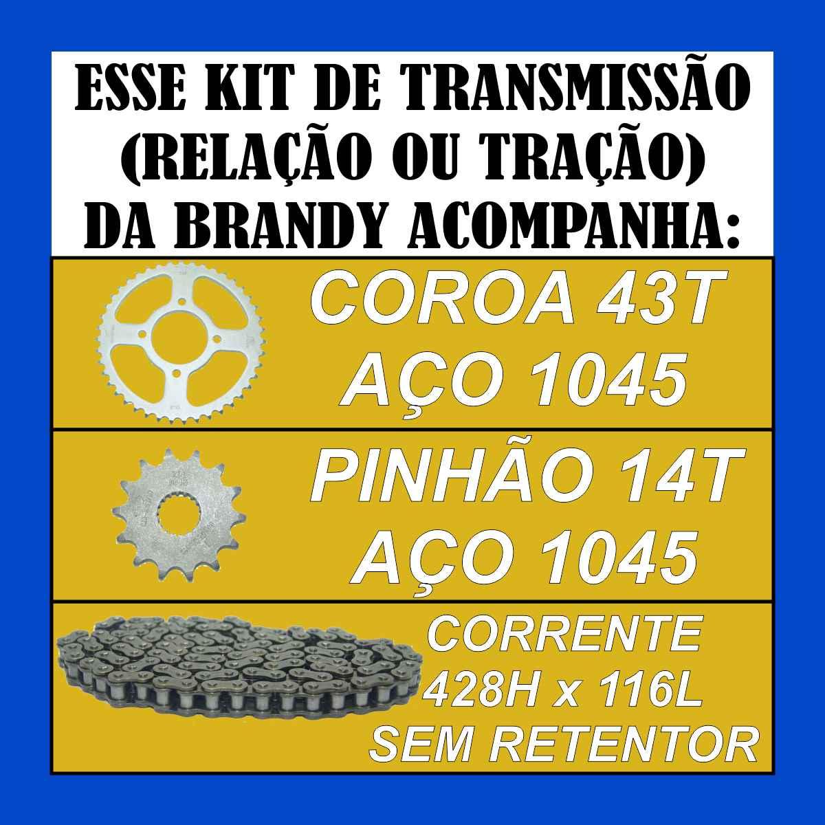 KIT TRANSMISSAO RELAÇÃO BRANDY CORRENTE 428H x 116L COROA 43T PINHÃO 14T EN 125 YES INTRUDER KATANA