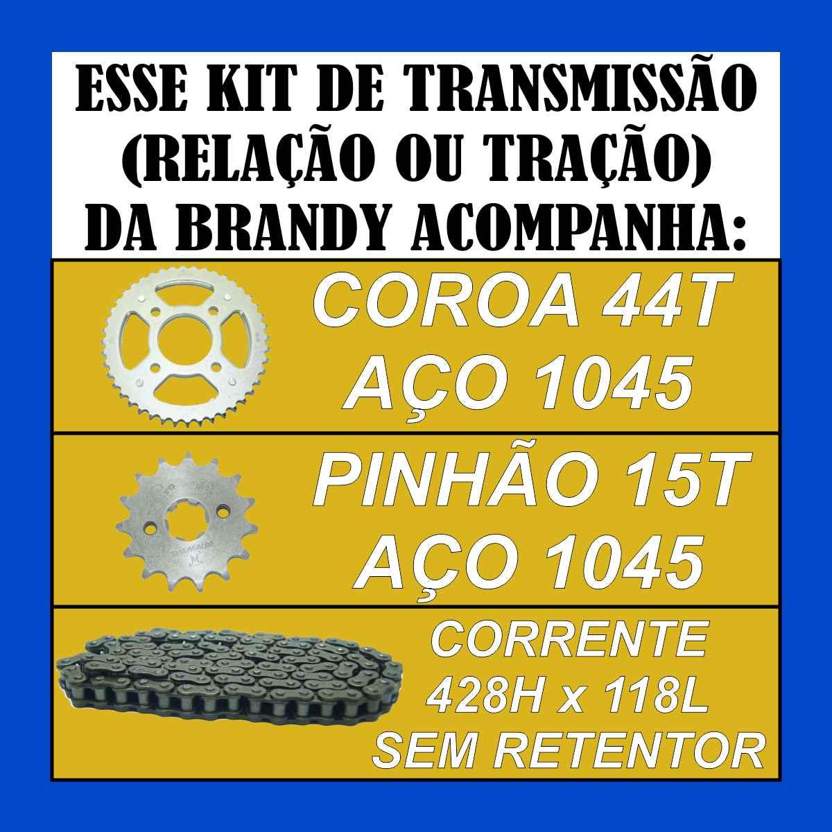 KIT TRANSMISSAO RELAÇÃO BRANDY CORRENTE 428H x 118L COROA 44T PINHÃO 15T PARA CG 160 TITAN / FAN 160