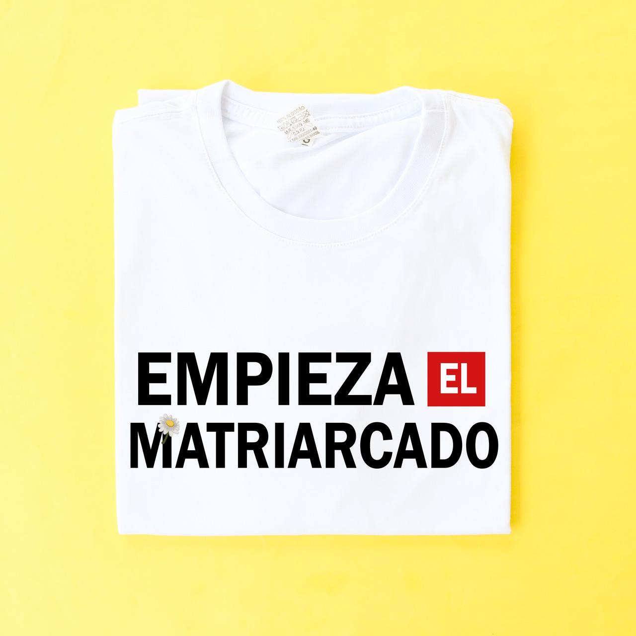 Camiseta La Casa Empieza El Matriarcado