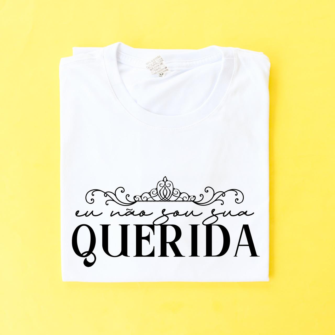 Camiseta A Seleção - Eu Não Sou Sua Querida