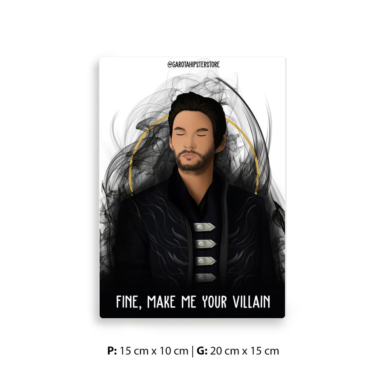 Placa Decorativa Sombra / Make Me Your Villain
