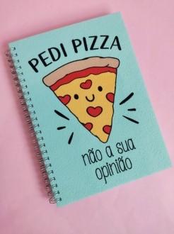 Caderno  Pedi Pizza Não sua Opinião