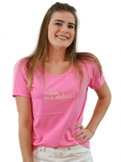 T-Shirt Credo que Delícia Pink