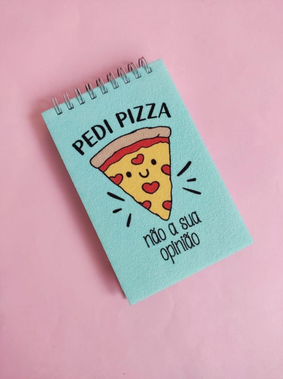 Bloquinho Pedi Pizza Não sua Opinião