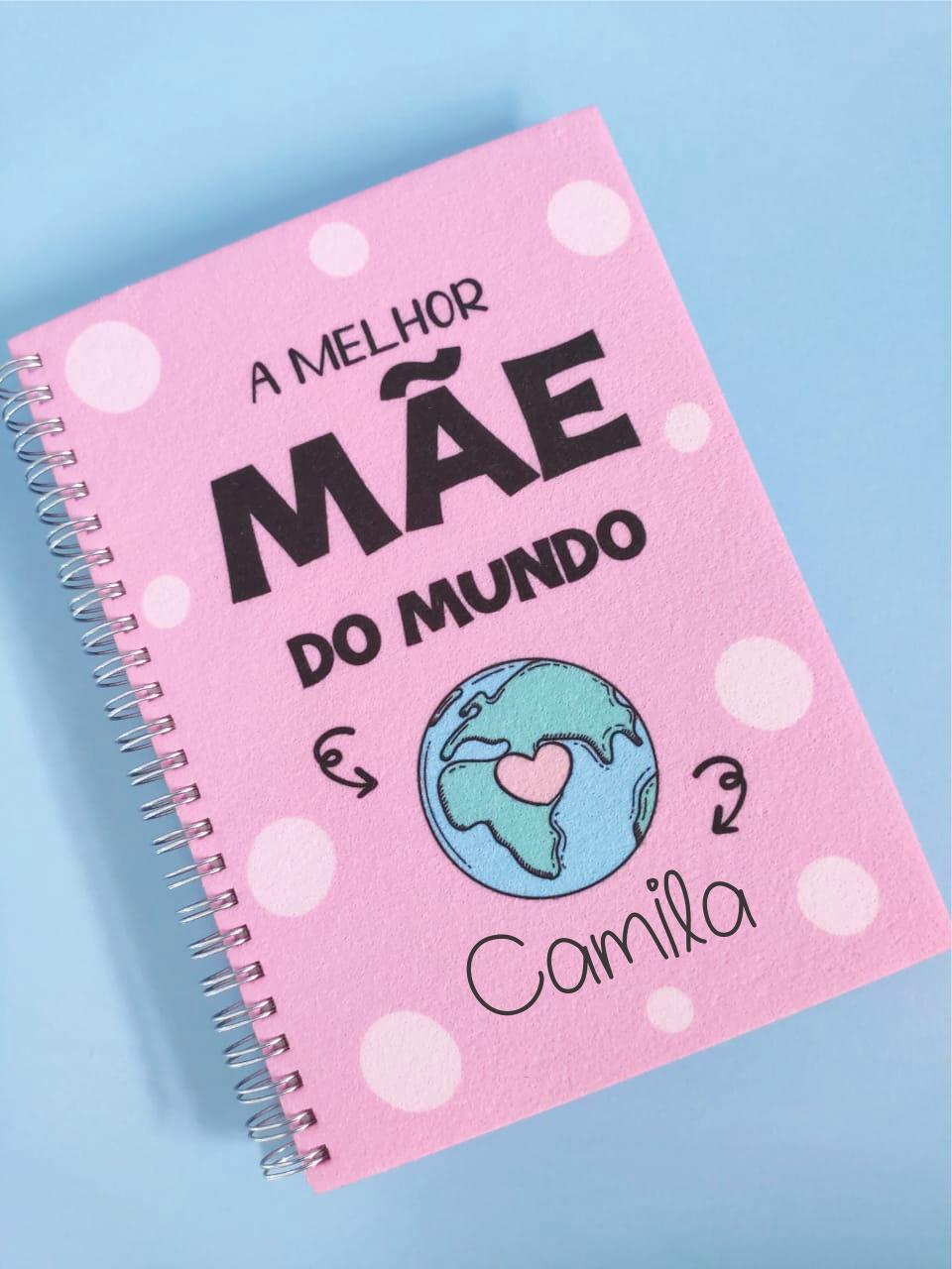 Caderno Melhor Mãe do Mundo Personalizado com Nome