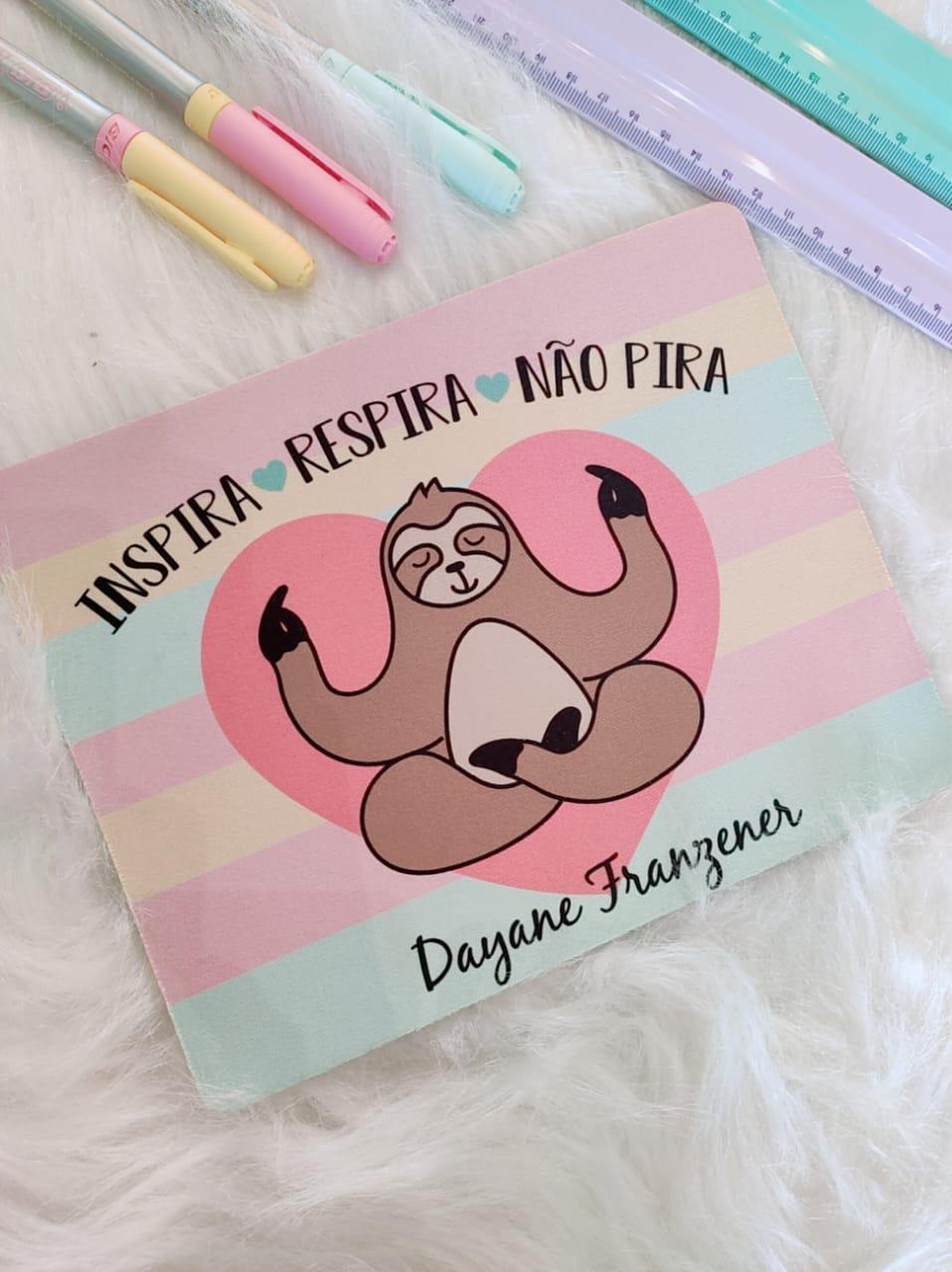 Mouse Pad Ispira - Respira - Não Pira Personalizado com Seu Nome